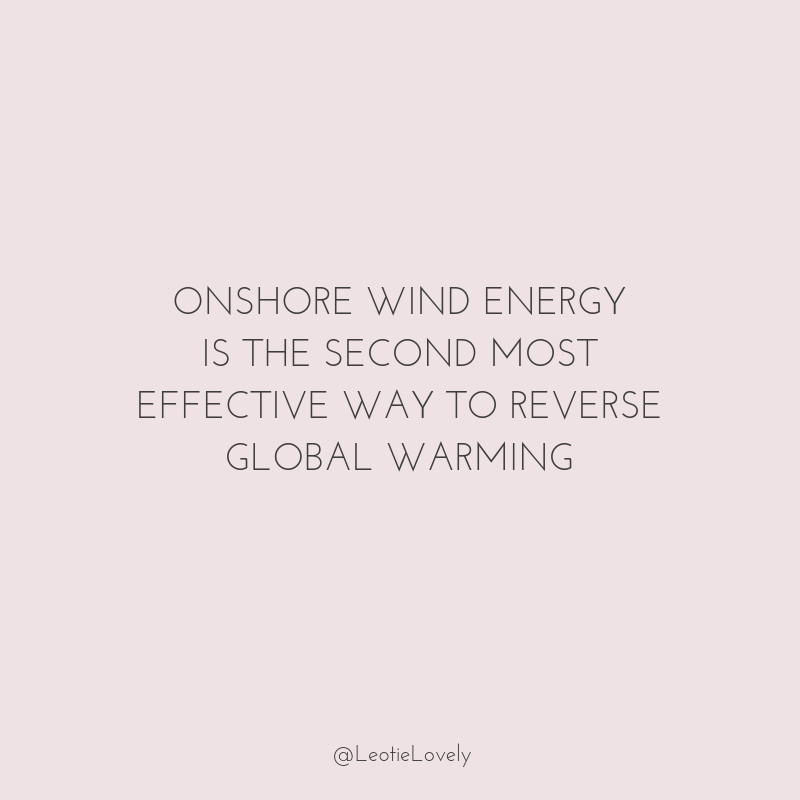 wind turbine, renewable energy, climate breakdown, climate change, reverse global warming, green energy, onshore wind turbines, Leotie Lovely, ethical influencer, ethical lifestyle, sustianable, sustainable lifestyle, conscious lifestyle, conscious living, climate action, climate change, reverse climate change, reverse global warming